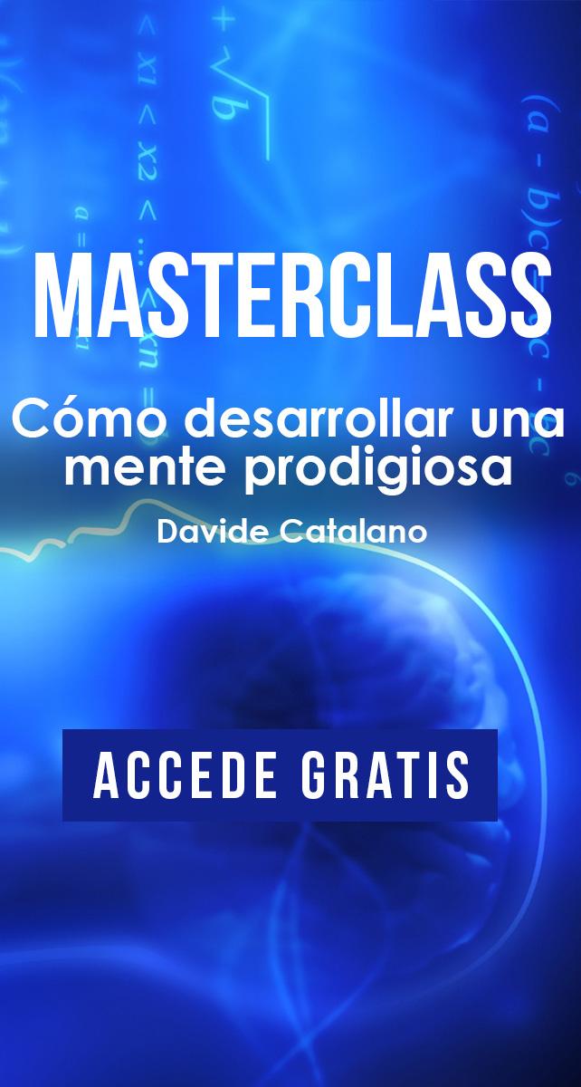 Masterclass Cómo desarrollar una mente prodigiosa